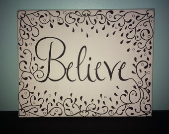 Believe 8 x 10 Black and White Canvas