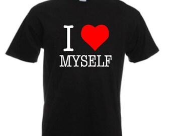 I Love Myself - Mens/Adults Tshirt - Novelty/Funny/Gift/Present/Party/Secret Santa/Fancy Dress