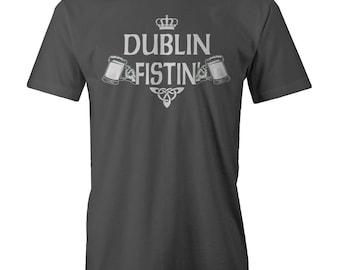 Dublin Fistin T-shirt Funny  Irish Clover Drinking Beer St P
