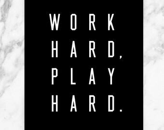 Work Hard, Play Hard – Black
