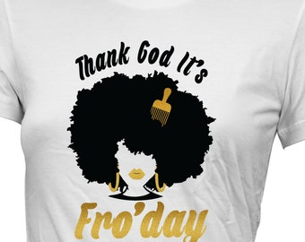 Loving Me Lady Tee - Thank God It's Fro'day
