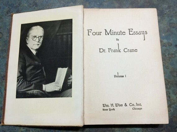 essay four minute Four minute essays, volume 1 [dr frank crane] on amazoncom free  shipping on qualifying offers essays on life.