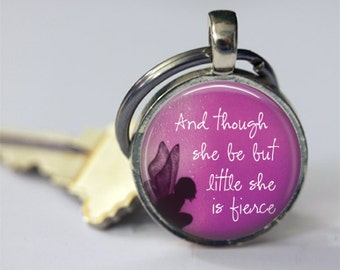 Though she be but little, she is fierce - William Shakespeare - Pendant or Key Chain - 1 Inch Round