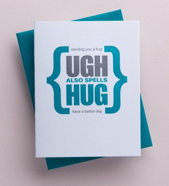 UGH also spells HUG