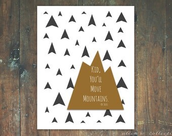 Kid You'll Move Mountains Geometric Child's Nursery Wall Art 11x14 Instant Download