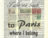 Take me back to Paris where I belong French theme Dictionary Art Print Vintage Upcycled Art Mixed Media Wall Art paperink id: frenchtheme017
