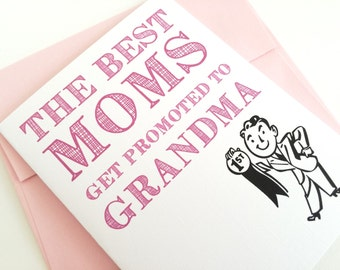 The Best Moms Get Promoted to Grandma. Baby Annoucement Card. Pregnancy Annoucement. Blank Inside.