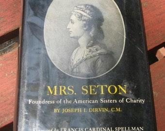 Vintage Biography Mrs. Seton by Joseph I. Dirvin, C.M. HC/DJ not PC Mother Seton 1st Printing