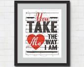 "You Take Me the Way I Am Wall Art Print - 8x10""  or 11x14"" Ingrid Michaelson Song Lyrics on Sheet Music Wall Art Print - The way I am"