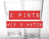 2 Pint Glasses - custom choice of designs