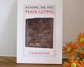 Anthropology Book 'Reading the Past - Maya Glyphs' Mesoamerican Reference Mayan Writing