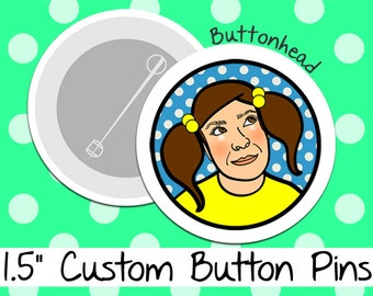 10 Personalized Pins Buttons 1.5 Inch (Medium) Size