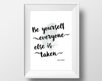 Instant Download Printable Art, Digital Quote Art, Be Yourself Every One Else is Taken, Motivational Quote Print, Word Art, Typography Print