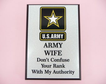 ARMY WIFE PLAQUE - Dont Confuse Your Rank With My Authority - Mom Girlfriend - Military Spouse Family 5x7