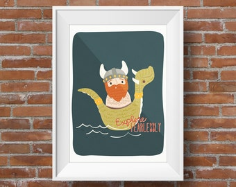 Explore Fearlessly Viking: Children's Artwork, Wall Art, Nursery Decor
