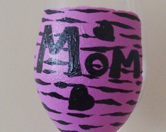 Mom Zebra Print Wine Glass, mothers day, hot pink, hot Painted, girlie, mom birthday, sexy mom wine glass, hand painted