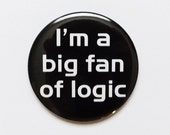 MAGNET I'm a big fan of logic geekery dork nerd father's day party favors stocking stuffer teacher gift science math graduation school