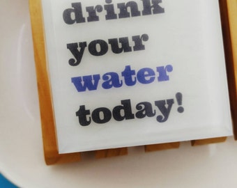 Soap, Fitness Inspirtion. Quote Gifts.  Drink your Water Today, healthy reminders in a bar of soap, For fitness, gym and workout