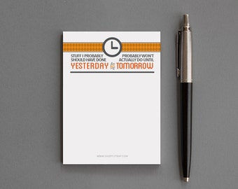 "Funny Office Supplies, Desk Accessories. Sticky Notes Notepad. Humorous, Sarcastic, Procrastination, Snarky. ""Yestermorrow"" (NSN-X034)"