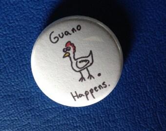 """guano happens 1"""" button"""