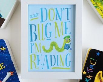 Wall Art Print, Books Nursery Wall Art, Reading Art Print for Kids, Reading Nook Artwork, Book Worm Kids Print, Don't Bug Me I'm Reading