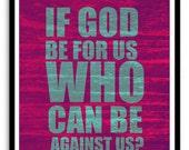 If God Be For Us, God Print, Scriptures, Religious Gift, Bible Verse, Christian Wall Art, Custom Christian Art, Grunge, God Inspired Print