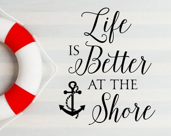 Life is better at the shore with anchor -  vinyl wall decals, nautical decor wall art