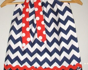 Red white Blue CHevron  Anchors  Pillowcase dress sizes  3 ,6,9,12.18 months ,2t,3t,4t,5t,6,7,8,10,12