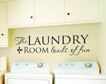 """Laundry Room Decor Laundry Sign Laundry Wall Decal Laundry Wall Decor Laundry Wall Sticker Vinyl Lettering """"The Laundry Room Loads of Fun"""""""