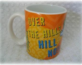 Hallmark Maxine Over the Hill?  Hill No!  Coffee Cup Mug New Old Stock John Wagner Cartoons