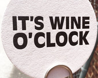 IT'S WINE O'CLOCK - Snarky Letterpress Coasters (Set of 6)
