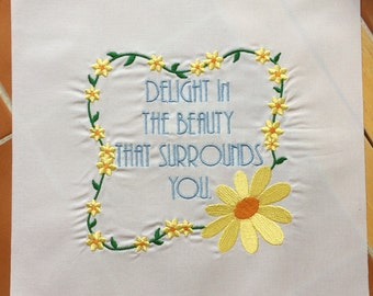 Daisy / Inspirational quote  - Machine Embroidered quilt block - ready to sew or frame 10 inch block / DIY / sewist / yellow / beauty
