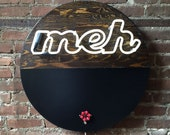 Neon Sign - Meh - Reclaimed Wood and Aluminum