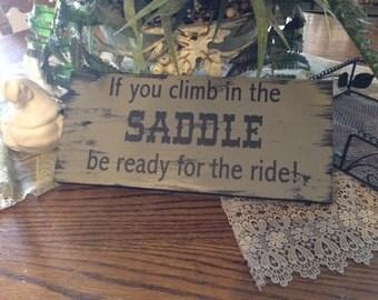 Wood shabbie cowboy western SADDLE sign funny  sign chalk paint