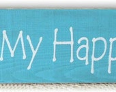 This Is My Happy Place Wood Sign Aqua Primitive Wood Custom Sign