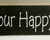 Wood Sign This Is Our Happy Place Black Sign Primitive Wood Custom Sign