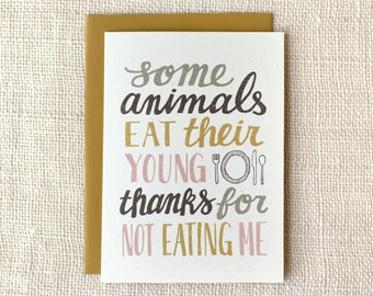 Funny Father's Day Card, Mother's Day Card - Some Animals