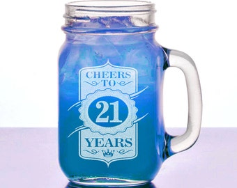 21st Birthday Gift for Her, Him 16 Oz Mason Jar Cheers to 21 Years Design Mug Personalized Laser Etched for College Celebration, Party