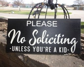 "Please, No Soliciting, Unless Your A Kid SIGN/ Hand Painted Wood Sign/Front Door Sign/Wall Decor/ Home Decor/6"" x 12"""