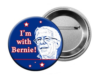 "I'm with Bernie! Pin - Bernie Sanders for President in 2016! Large 2.25"" Button or Badge"