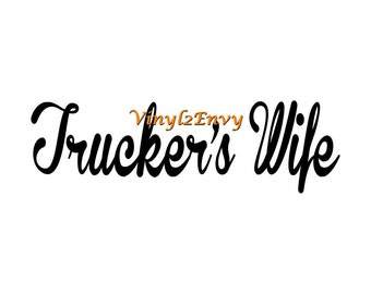 Trucker's Wife Decal- Car Decal - Vinyl Car Decals, Window Decal, Truck Driver, Truck Decal