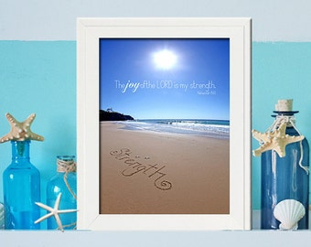 The Joy of The Lord is my Strength PRINT- Beach Photography - Nehemiah 8:10 - Inspirational Wall Art Makes a unique gift -Hostess Gift