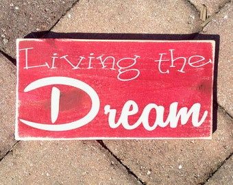 Living The Dream 12x6 (Choose Color) Custom Rustic Shabby Chic Wood Sign