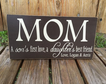 Mom A Son's First Love A Daughter's Best Friend Custom Wood Sign ~ Gifts For Mom ~ Mom Christmas ~ Personalized Mom Gift ~ Mother Gift