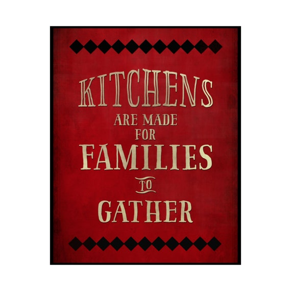 Kitchens are made for families to gather Printed Wood Sign 12x15