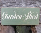 "Primitive Look Garden Sign – ""GARDEN SHED"" - Several Colors Available"