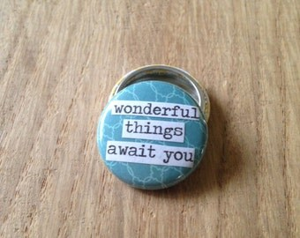 Wonderful Things Await You - Pinback Button, Magnet, Mirror, or Bottle Opener