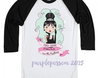Audrey Hepburn Girls Raglan Sleeve Shirt Happy Girls are the Prettiest Girls Fashion Shirt