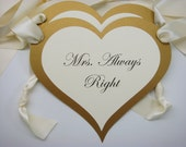 Mr. Right and Mrs. Always Right Heart Shaped Wedding Chair Signs for your Valentine Theme Wedding Reception Decor