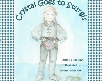 Crystal Goes to Sturgis - Children's Motorcycle Book ~ Special Price Sale!!!